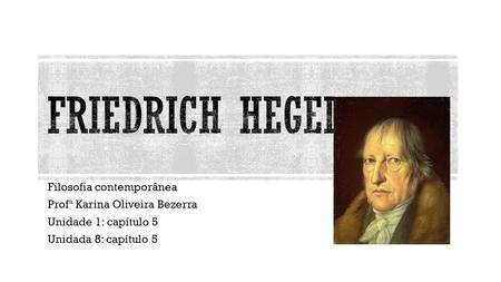 Friedrich Hegel Filosofia contemporânea