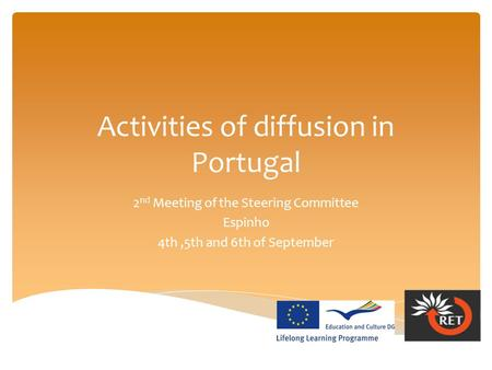 Activities of diffusion in Portugal 2 nd Meeting of the Steering Committee Espinho 4th,5th and 6th of September.