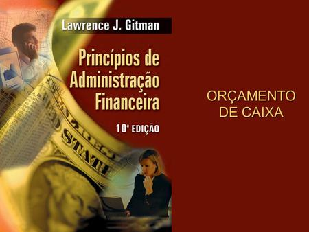 Copyright © 2004 Pearson Education, Inc. Slide 3-0 ORÇAMENTO DE CAIXA.