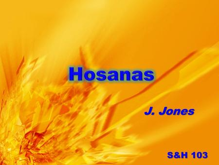 Hosanas J. Jones S&H 103.