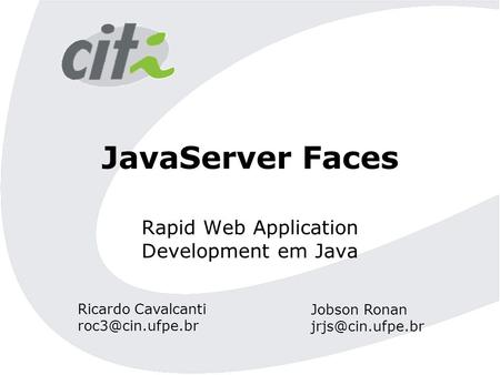 JavaServer Faces Rapid Web Application Development em Java Ricardo Cavalcanti Jobson Ronan