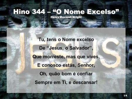 "Hino 344 – ""O Nome Excelso"" Henry Maxwell Wright"