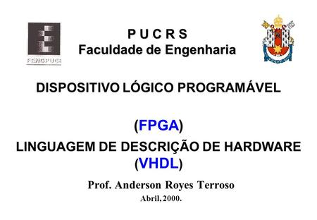 Prof. Anderson Royes Terroso Abril, 2000.