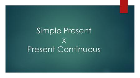Simple Present x Present Continuous. Estrutura Básica Verb to be I am You are He/she/it is We are You are They are Lembrando Em terceira pessoa, acrescenta-se.