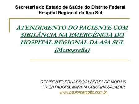 Secretaria do Estado de Saúde do Distrito Federal Hospital Regional da Asa Sul ATENDIMENTO DO PACIENTE COM SIBILÂNCIA NA EMERGÊNCIA DO HOSPITAL REGIONAL.
