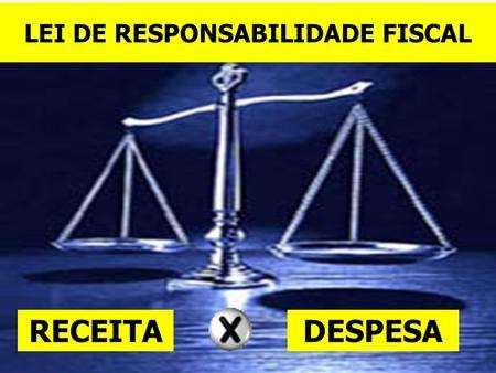 """Resultado de imagem para Lei de Responsabilidade Fiscal"""","""
