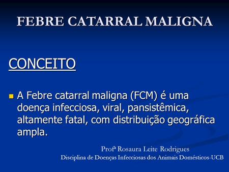 FEBRE CATARRAL MALIGNA
