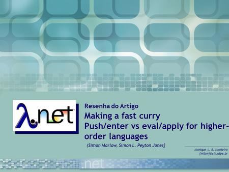 Resenha do Artigo Making a fast curry Push/enter vs eval/apply for higher- order languages Monique L. B. Monteiro (Simon Marlow, Simon.