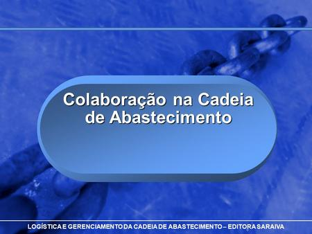 A Free sample background from www.powerpointbackgrounds.com © 2001 By Default!Slide 1 LOGÍSTICA E GERENCIAMENTO DA CADEIA DE ABASTECIMENTO – EDITORA SARAIVA.