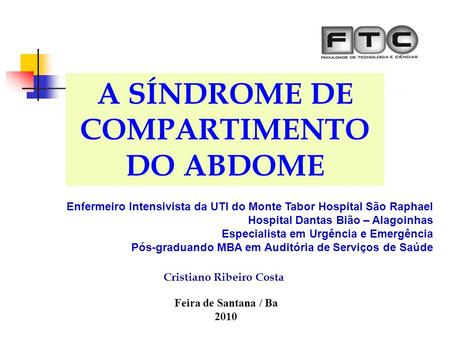 A SÍNDROME DE COMPARTIMENTO DO ABDOME
