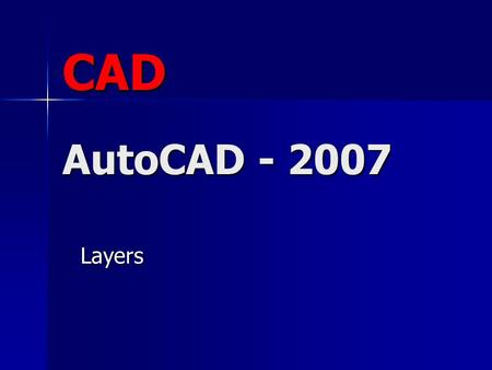 CAD AutoCAD - 2007 Layers.