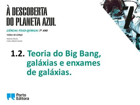 1.2. Teoria do Big Bang, galáxias e enxames de galáxias.