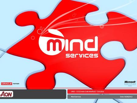 UNIS – CCI (Create Code Interface) – Conceitos Mind ServicesData: 05/08/2013.