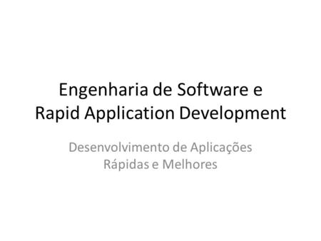 Engenharia de Software e Rapid Application Development