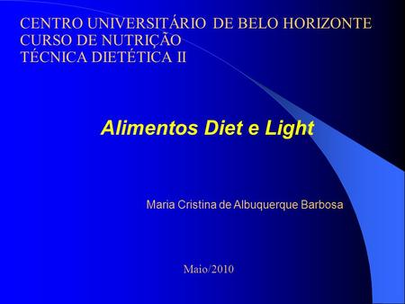 Alimentos Diet e Light CENTRO UNIVERSITÁRIO DE BELO HORIZONTE