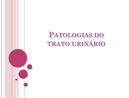 Patologias do trato urinário