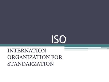 INTERNATION ORGANIZATION FOR STANDARZATION