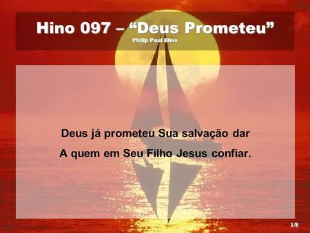 "Hino 097 – ""Deus Prometeu"" Philip Paul Bliss"