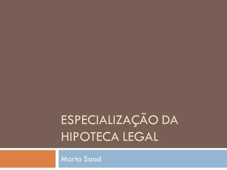 ESPECIALIZAÇÃO DA HIPOTECA LEGAL