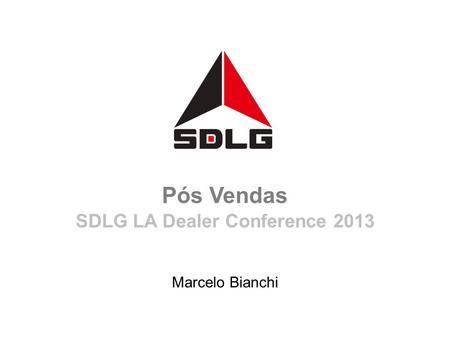 Marcelo Bianchi Pós Vendas SDLG LA Dealer Conference 2013.