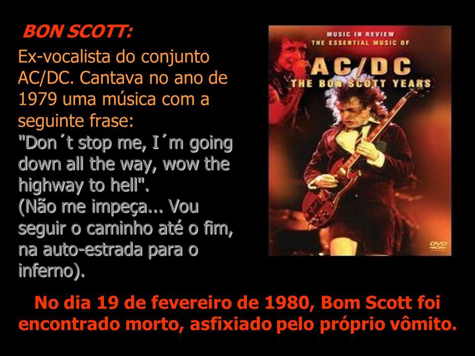 Ex-vocalista do conjunto AC/DC.