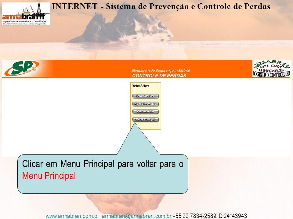 www.armabran.com.brwww.armabran.com.br armabran@armabran.com.br +55 22 7834-2589 ID 24*43943armabran@armabran.com.br Clicar em Estatística INTERNET - Sistema de Prevenção e Controle de Perdas