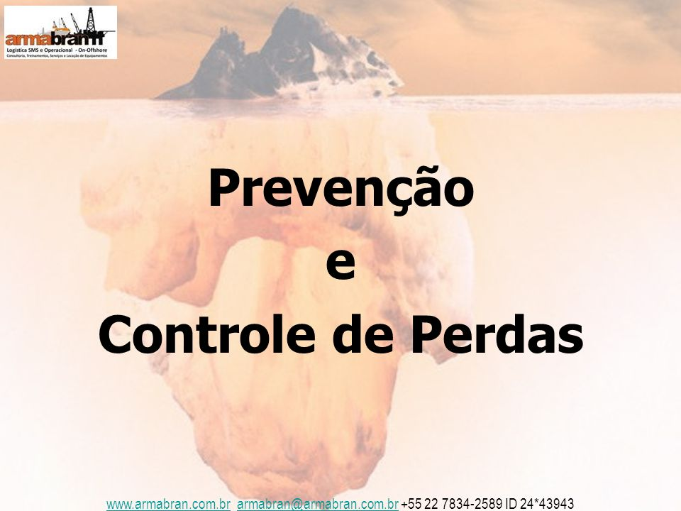 www.armabran.com.brwww.armabran.com.br armabran@armabran.com.br +55 22 7834-2589 ID 24*43943armabran@armabran.com.br Programa de Prevenção e Controle de Perdas