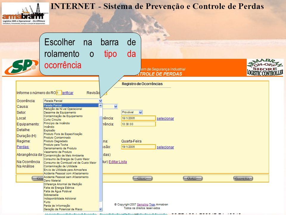 www.armabran.com.brwww.armabran.com.br armabran@armabran.com.br +55 22 7834-2589 ID 24*43943armabran@armabran.com.br Escolher na barra de rolamento o tipo da causa INTERNET - Sistema de Prevenção e Controle de Perdas