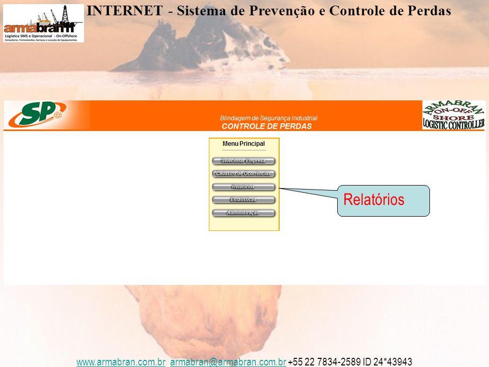 www.armabran.com.brwww.armabran.com.br armabran@armabran.com.br +55 22 7834-2589 ID 24*43943armabran@armabran.com.br Selecionar o Banco de Dados base para preparação dos Relatórios INTERNET - Sistema de Prevenção e Controle de Perdas