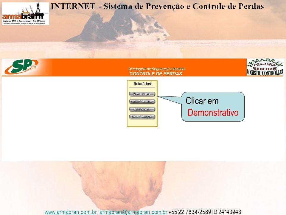 www.armabran.com.brwww.armabran.com.br armabran@armabran.com.br +55 22 7834-2589 ID 24*43943armabran@armabran.com.br Para abrir o Relatório Consolidado da Ocorrência na Íntegra basta clicar no número do RO INTERNET - Sistema de Prevenção e Controle de Perdas