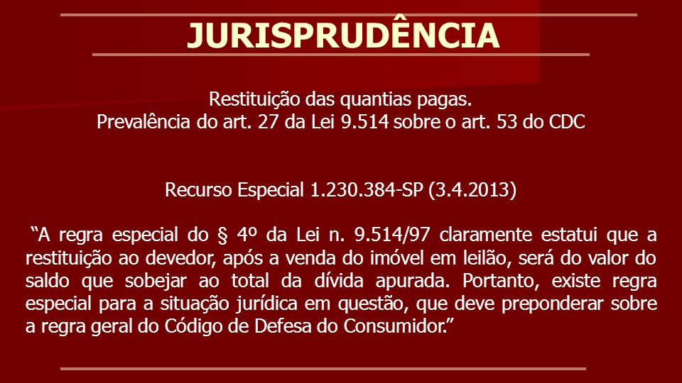 Recurso Especial Nº 1.155.716 - DF (2009/0159820-5) Relatora: Ministra Nancy Andrighi - Julgamento: 13/03/2012 SFI – Sistema Financeiro Imobiliário.