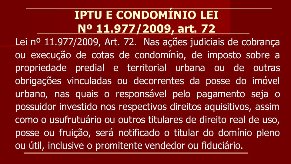 SÚMULA 399 DO STJ IPTU Cabe à legislação municipal estabelecer o sujeito passivo do IPTU.