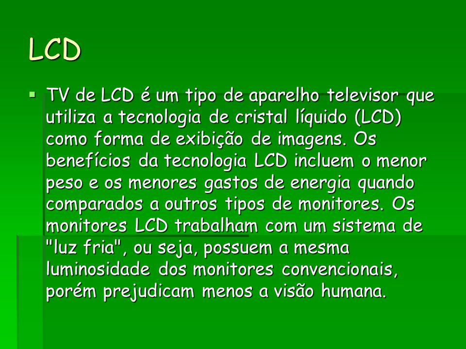 Conclusão As TVs de LCD são um nível tecnológico muito mais elevado que as CRT, a marca não determina necessariamente a qualidade da mesma.