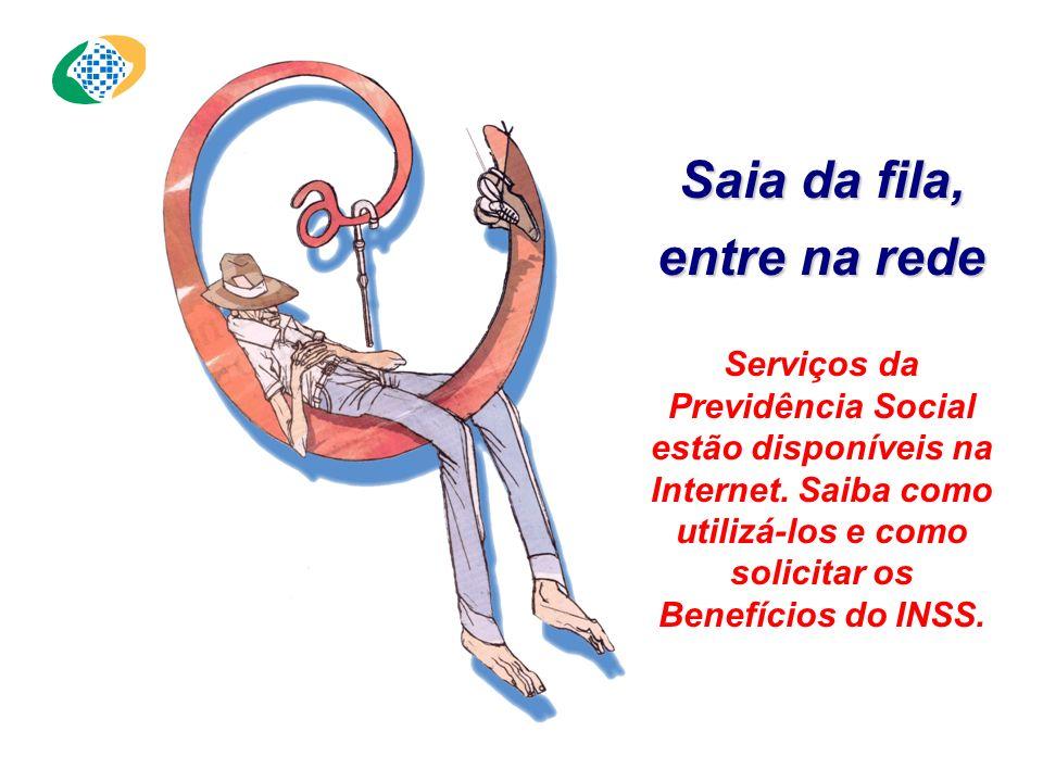 Saia da fila, entre na rede Serviços da Previdência Social estão disponíveis na Internet.