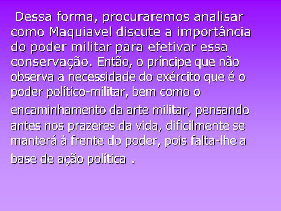 Para concluir :o poder militar é realmente importante para formação e manutenção de um Estado.