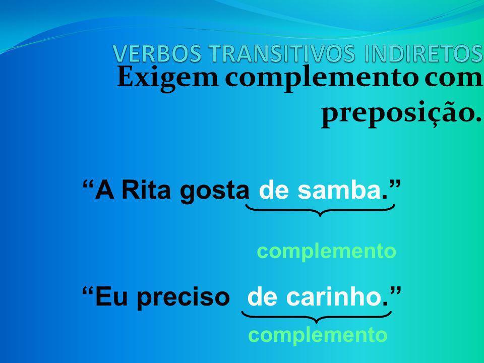 Exigem dois complementos: um com e outro sem preposição.