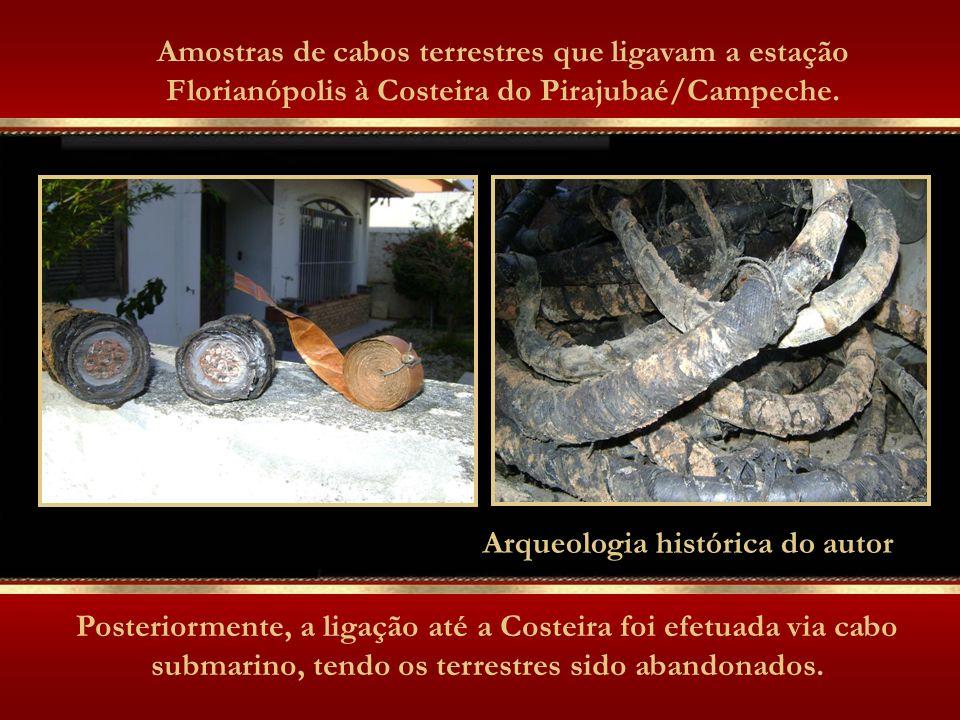 Arqueologia histórica do autor Amostras de cabos terrestres que ligavam a estação Florianópolis à Costeira do Pirajubaé/Campeche.