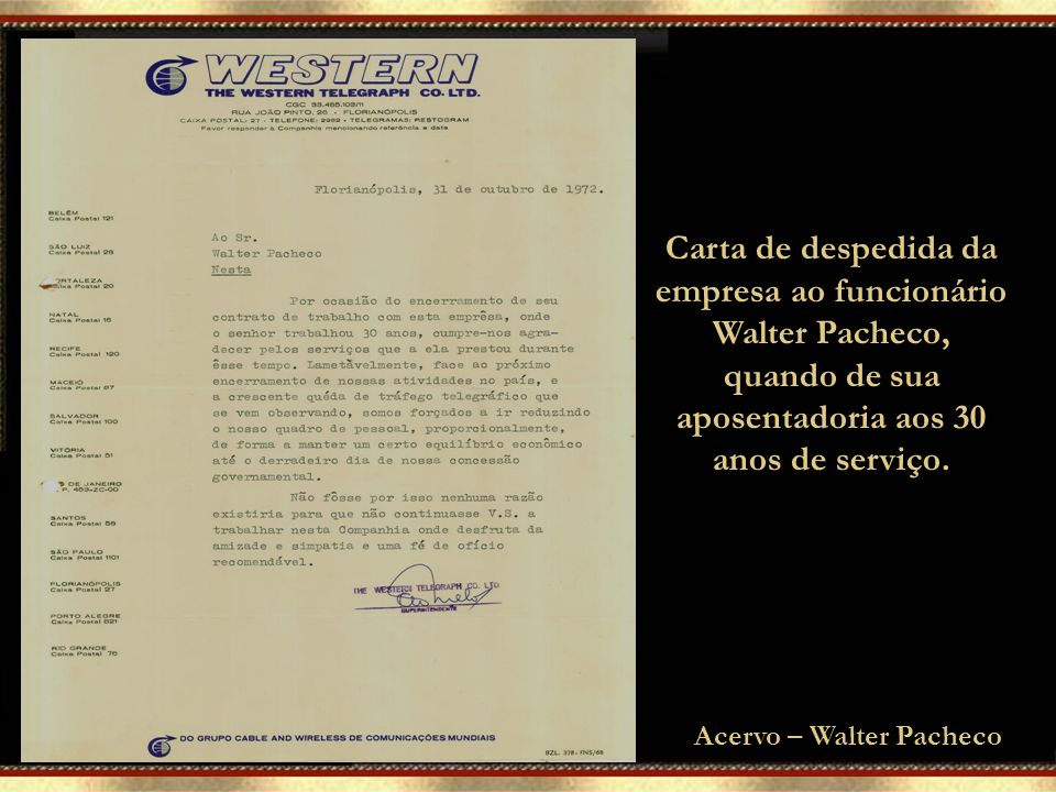 Acervo – Walter Pacheco Carta de despedida da empresa ao funcionário Walter Pacheco, quando de sua aposentadoria aos 30 anos de serviço.