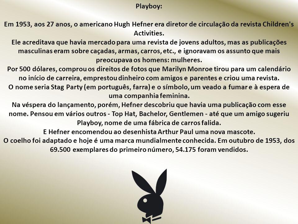 Playboy: Em 1953, aos 27 anos, o americano Hugh Hefner era diretor de circulação da revista Children s Activities.