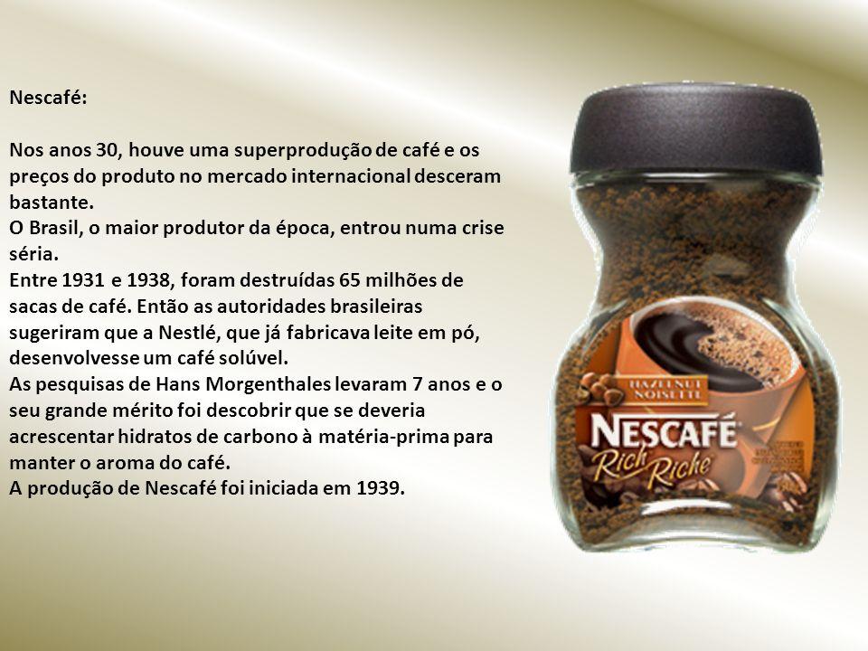 Nescafé: Nos anos 30, houve uma superprodução de café e os preços do produto no mercado internacional desceram bastante.