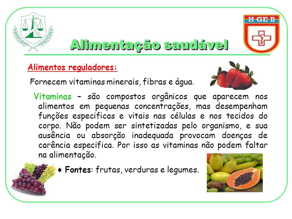 Alimentação saudável Alimentos reguladores Minerais - são concentrados no corpo e nos alimentos.