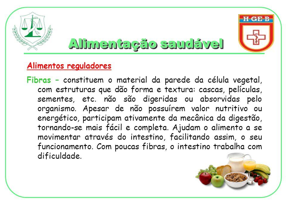 Alimentação saudável Alimentos reguladores Água – é o principal componente do corpo humano e constitui cerca de 2/3 do peso corpóreo total.