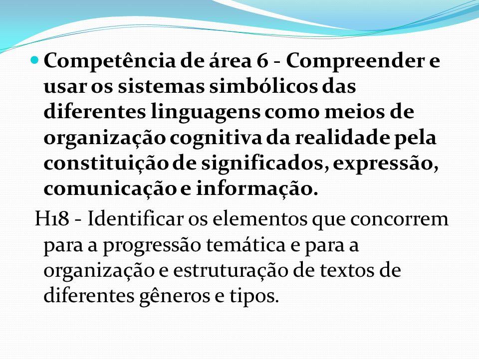 H19 - Analisar a função da linguagem predominante nos textos em situações específicas de interlocução.