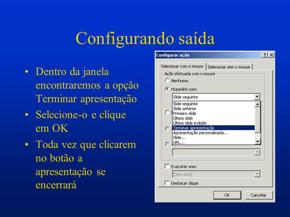 Transição de slides Após dar OK na confirmação da ação vá para a barra de menus em Apresentação e escolha a opção Transição de slides