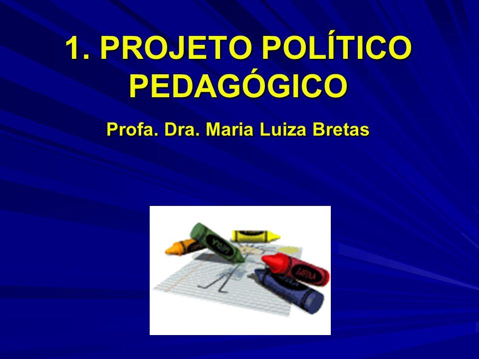 1.1 – É a própria organização do trabalho pedagógico escolar como um todo, em suas especificidades, níveis e modalidades.