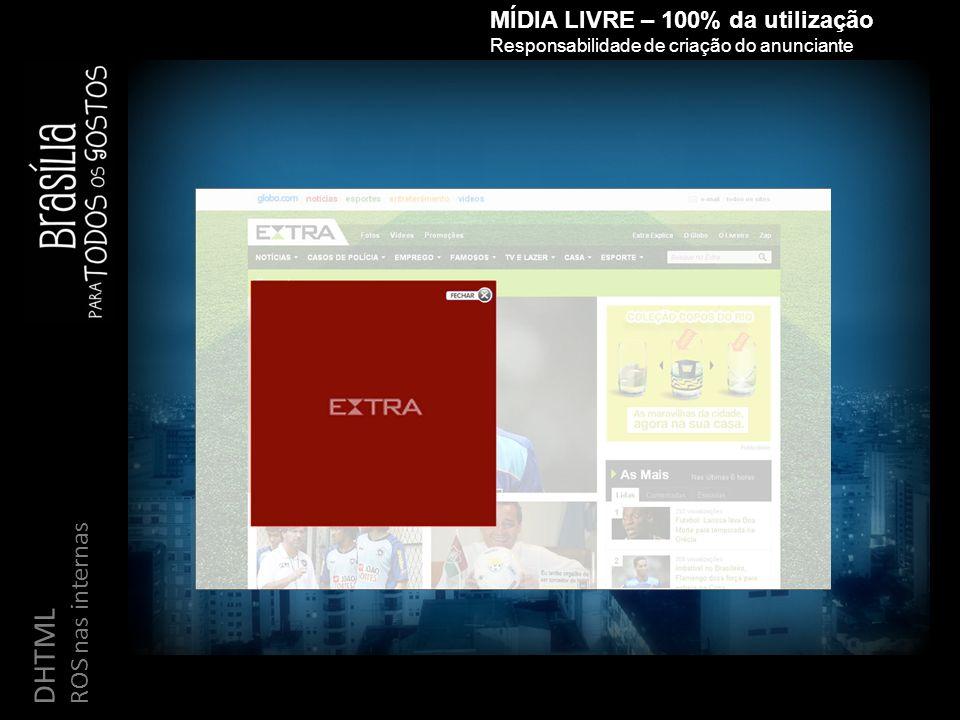 3x1 ROS nas internas MÍDIA LIVRE – 100% da utilização GDF Responsabilidade de criação: GDF Formato com vídeo, a produção do vídeo é de propriedade do cliente