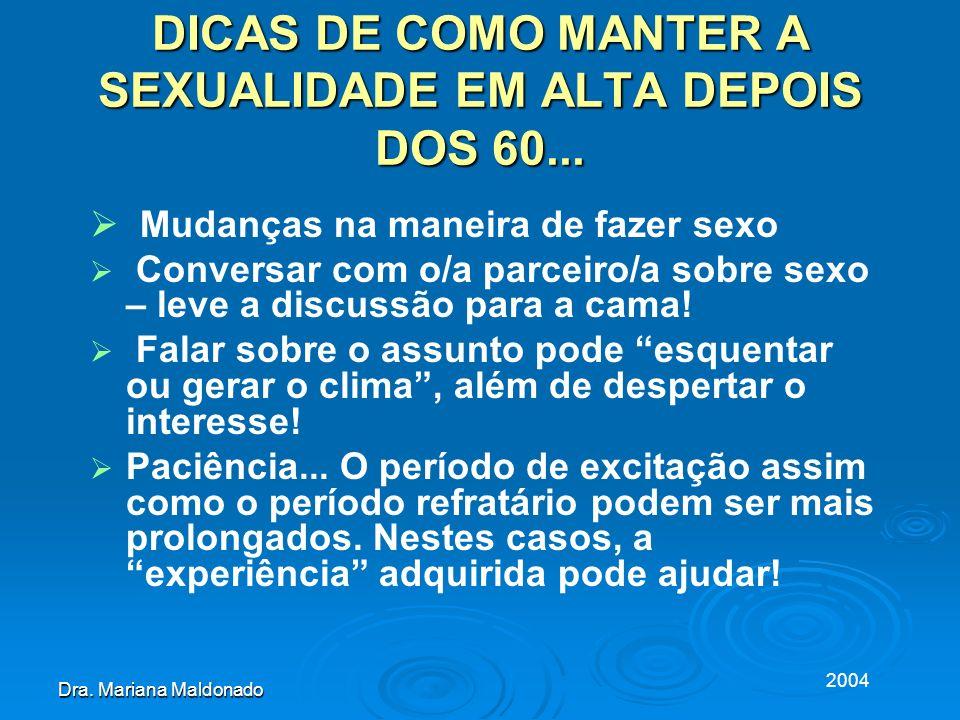 2004 Dra.Mariana Maldonado DICAS DE COMO MANTER A SEXUALIDADE EM ALTA DEPOIS DOS 60...