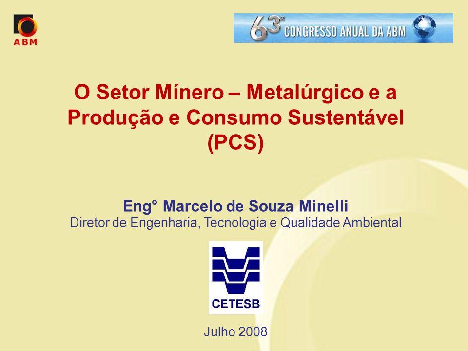 Estrutura 1.Evolução da postura ambiental empresarial; 2.Produção e Consumo Sustentável; 3.Setor Mínero-Metalúrgico neste contexto 4.Perspectivas para o setor avançar rumo à sustentabilidade 5.Conclusão