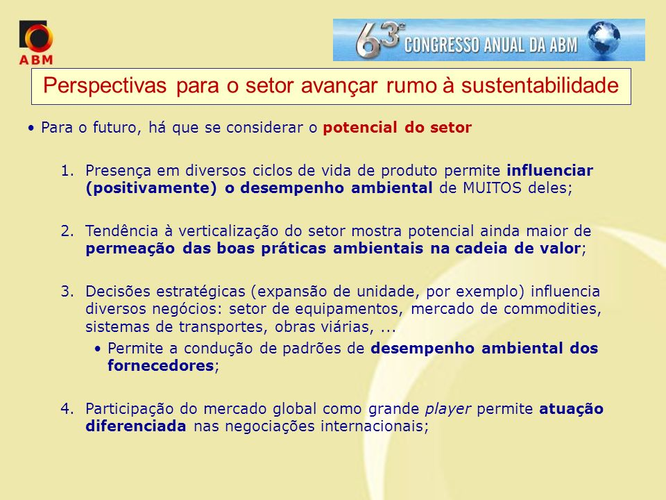 Perspectivas para o setor avançar rumo à sustentabilidade E quais seriam os desafios do setor .