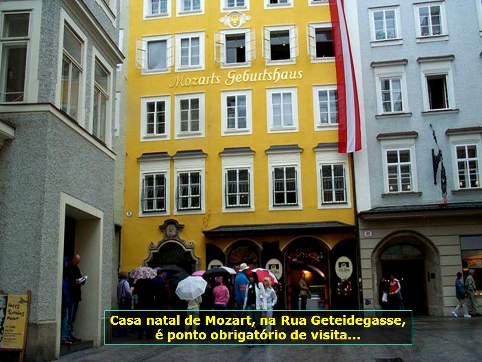 Casa natal de Mozart, na Rua Geteidegasse, é ponto obrigatório de visita...